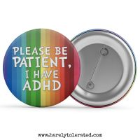 Please Be Patient, I Have ADHD
