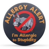 Allergy Alert - I'm Allergic to Stupidity