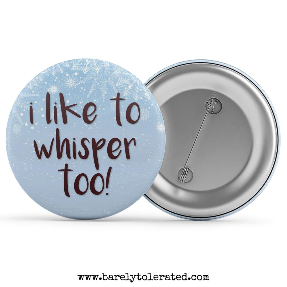I Like To Whisper Too!