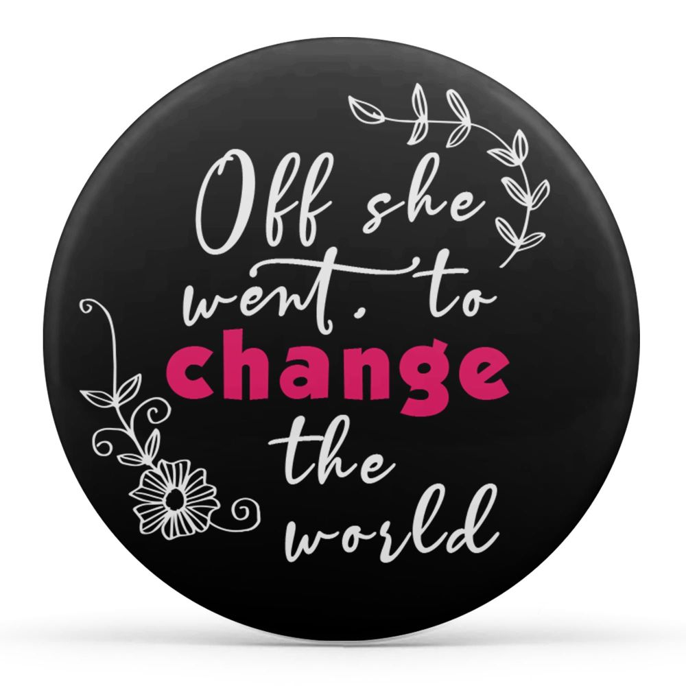 Off She Went To Change The World