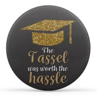 The Tassel Was Worth The Hassel