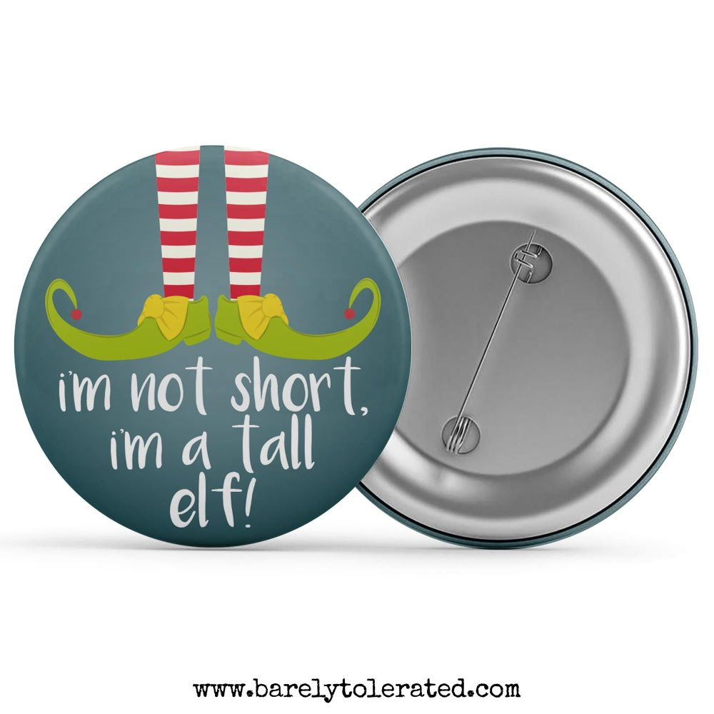 I'm Not Short, I'm A Tall Elf