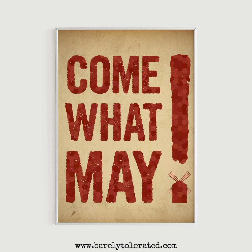 Come What May Print