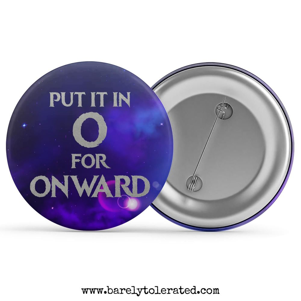 Put it in O for Onward