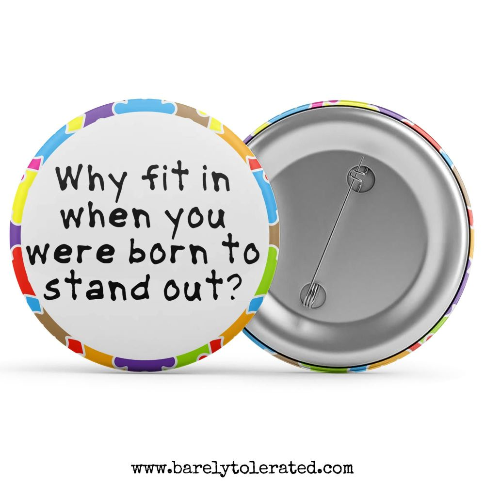 Autism Awareness - Why fit in when you were born to stand out