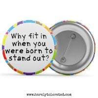 Why fit in when you were born to stand out