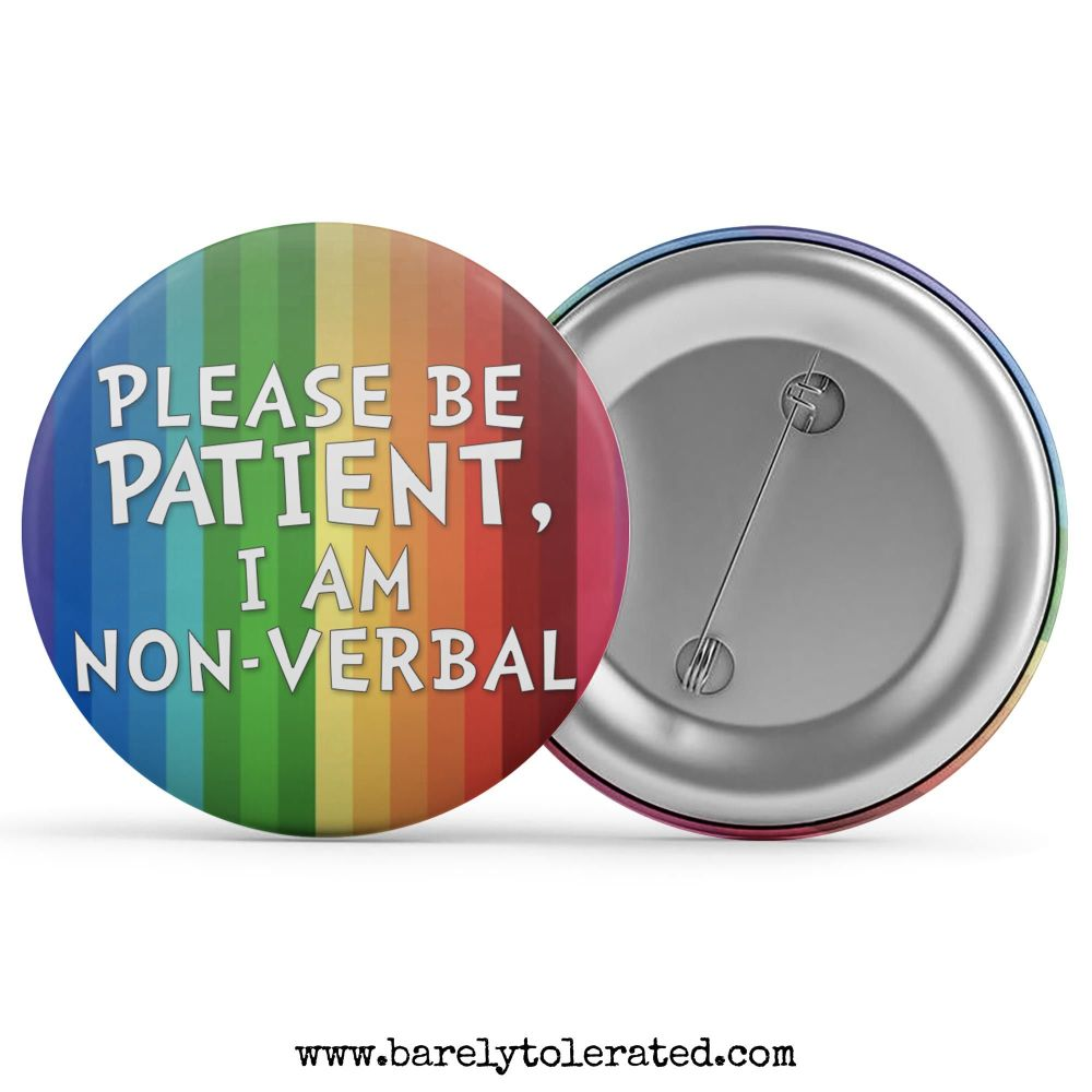Please Be Patient, I Am Non-Verbal