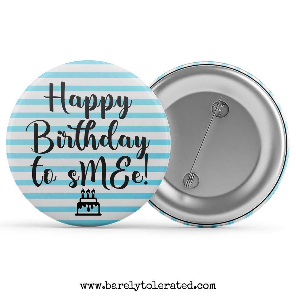 Happy Birthday To sMEe