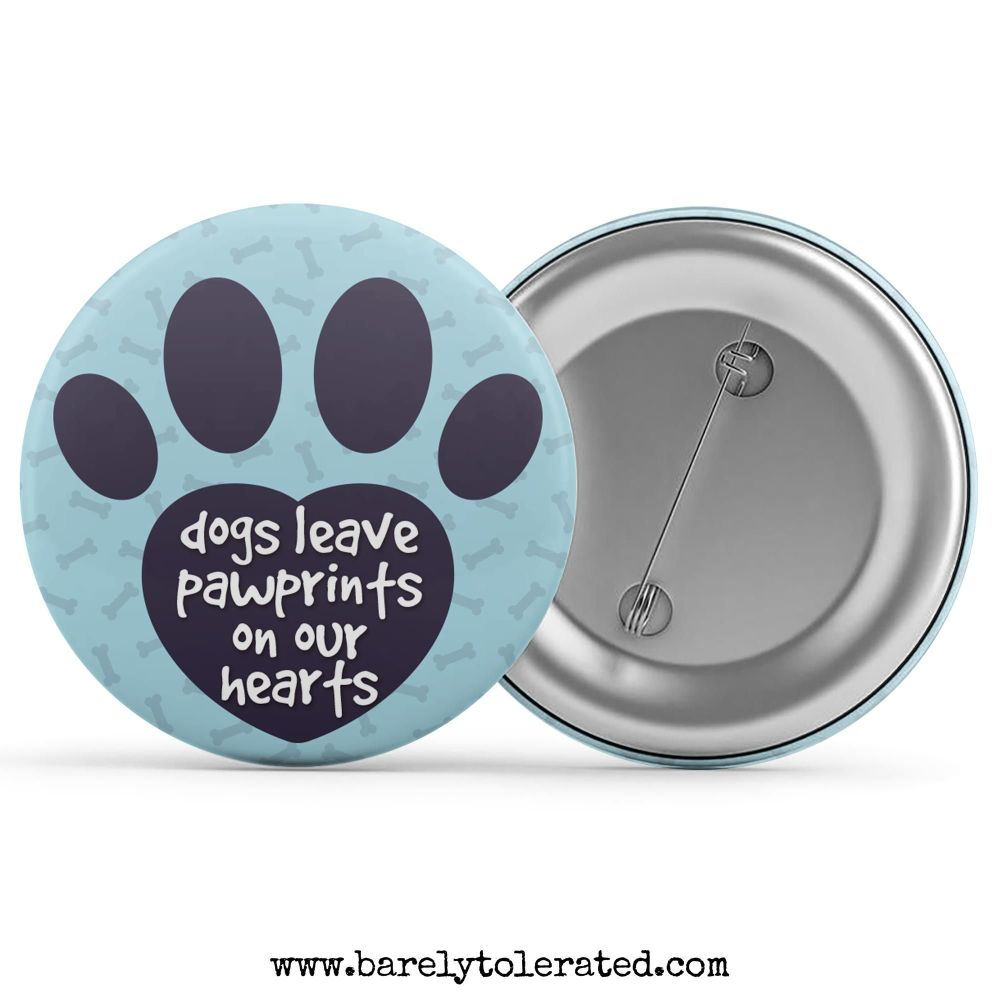 Dogs Leave Pawprints On Our Hearts