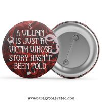 A Villain Is Just A Victim Whose Story Hasn't Been Told