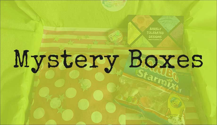 Barely Tolerated Mystery Boxes