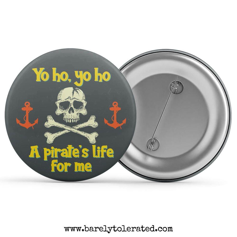 Yo ho Yo Ho A Pirate's Life For Me