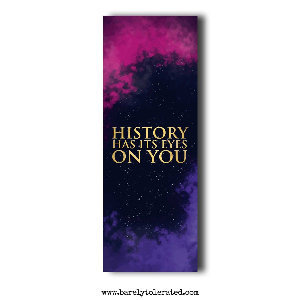 History Has Its Eyes On You Bookmark
