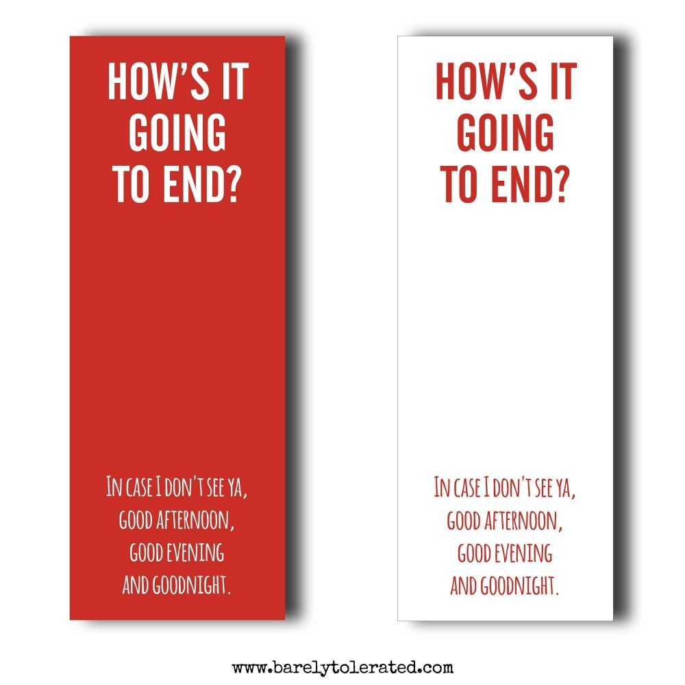 How's It Going To End Bookmark
