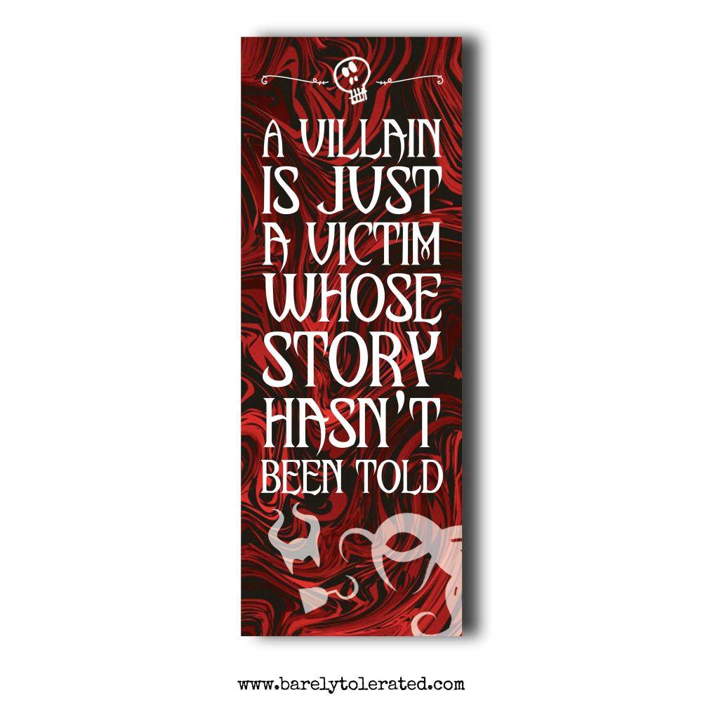 A Villain Is Just A Victim Bookmark