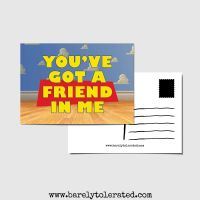 You've Got A Friend In Me Postcard