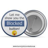 Let Me Show You The Blocked Button