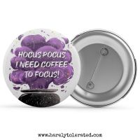 Hocus Pocus, I Need Coffee To Focus