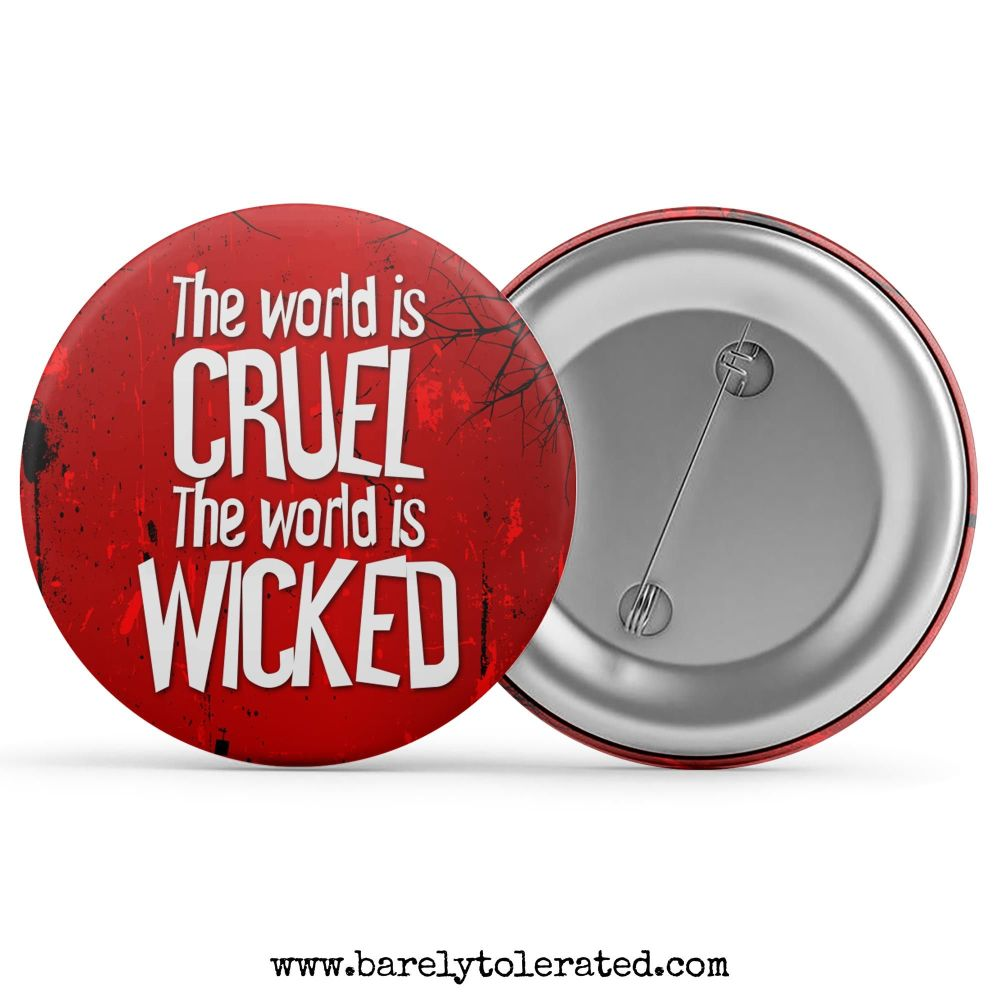 The World Is Cruel, The World Is Wicked