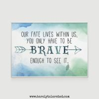 Our Fate Lives Within Us Print