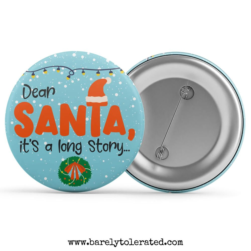 Dear Santa, It'a A Long Story