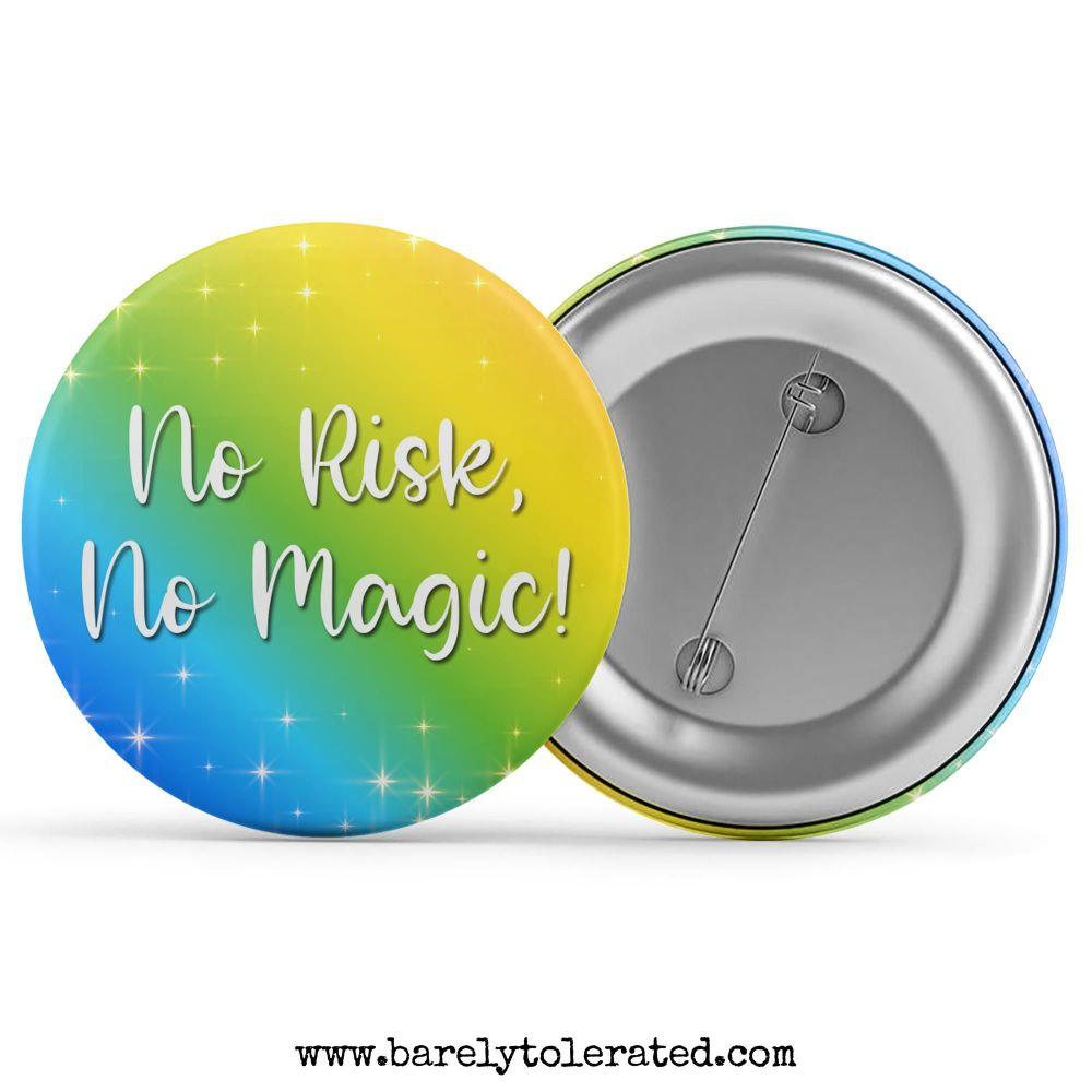 No Risk, No Magic