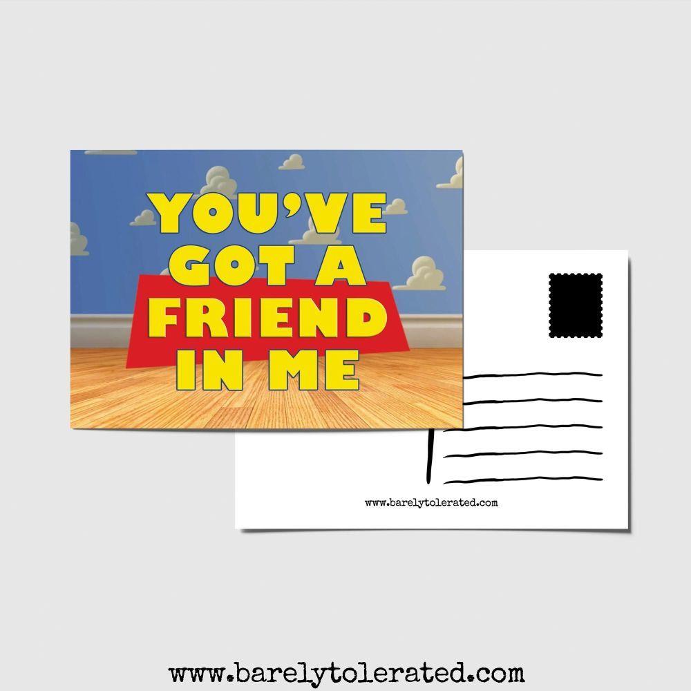You've Got A Friend In Me Postcard
