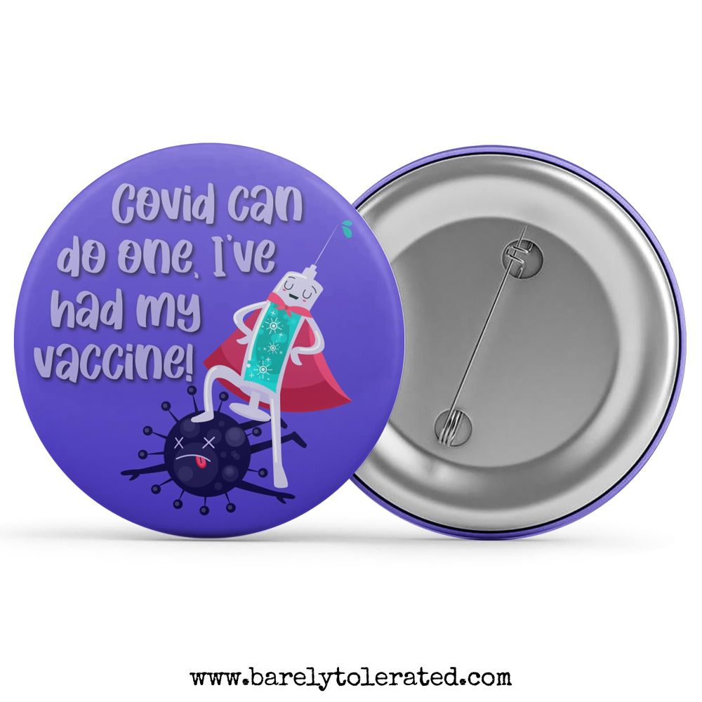 Covid Can Do One, I've Had My Vaccine!