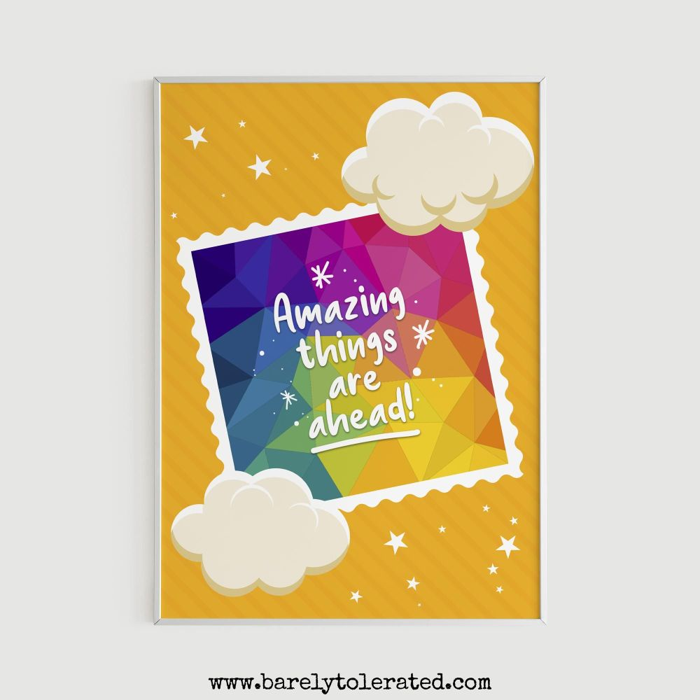 Amazing Things Are Ahead Print