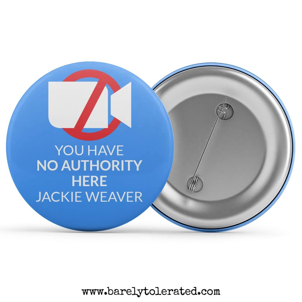 You Have No Authority Here Jackie Weaver