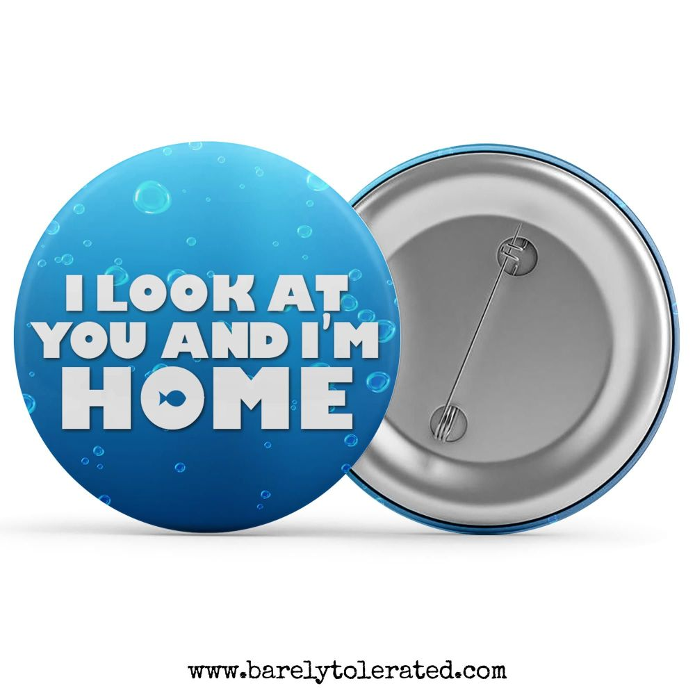 I Look At You And I'm Home
