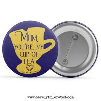 Mum, You're My Cup of Tea