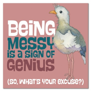Being Messy is a Sign of Genius card