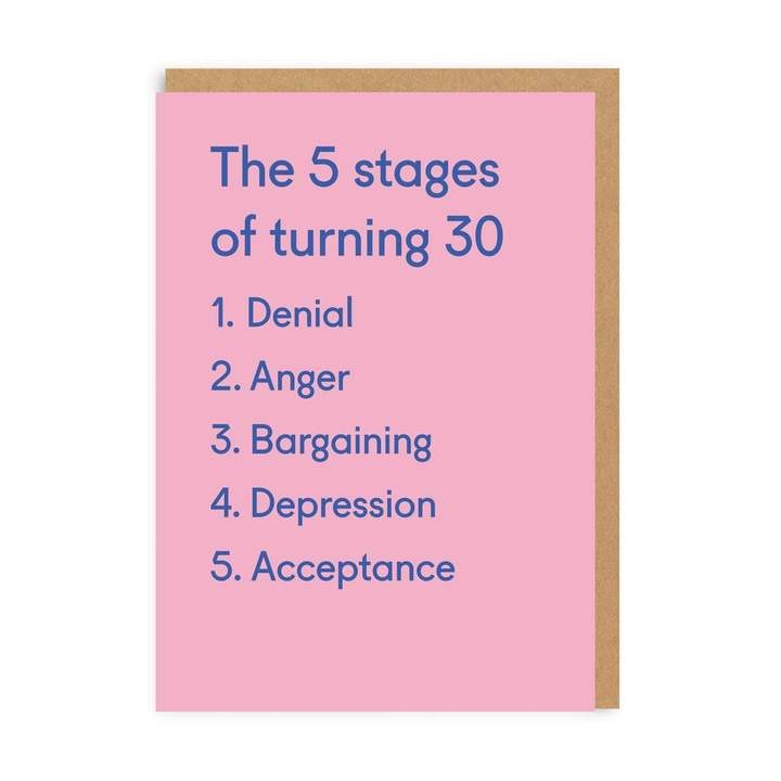 Ohh Deer - 5 Stages of turning 30