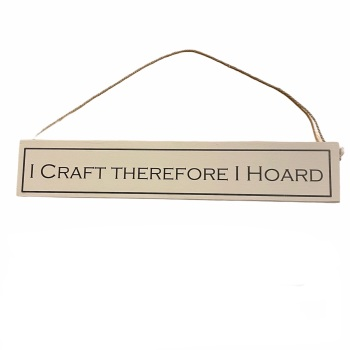 Wit with Wisdom - I craft therefore I hoard