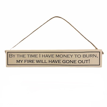 Wit with Wisdom - By The Time I have Money to Burn...