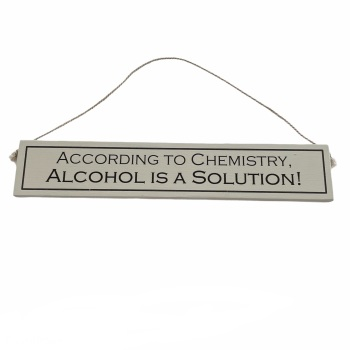 Wit with Wisdom - According to chemistry, alcohol is a solution