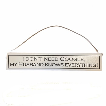 Wit with Wisdom - I don't need Google, my husband knows everything