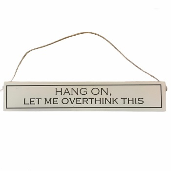 Wit with Wisdom - Hang on, let me overthink this