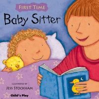 First Time : Baby Sitter Soft Cover Book - 21 x 21cm - Each