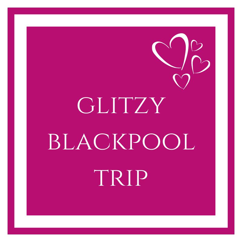 Glitzy Blackpool Trip