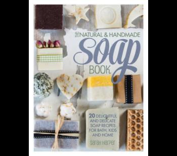 The Natural and Handmade Soap Book - Sarah Harper