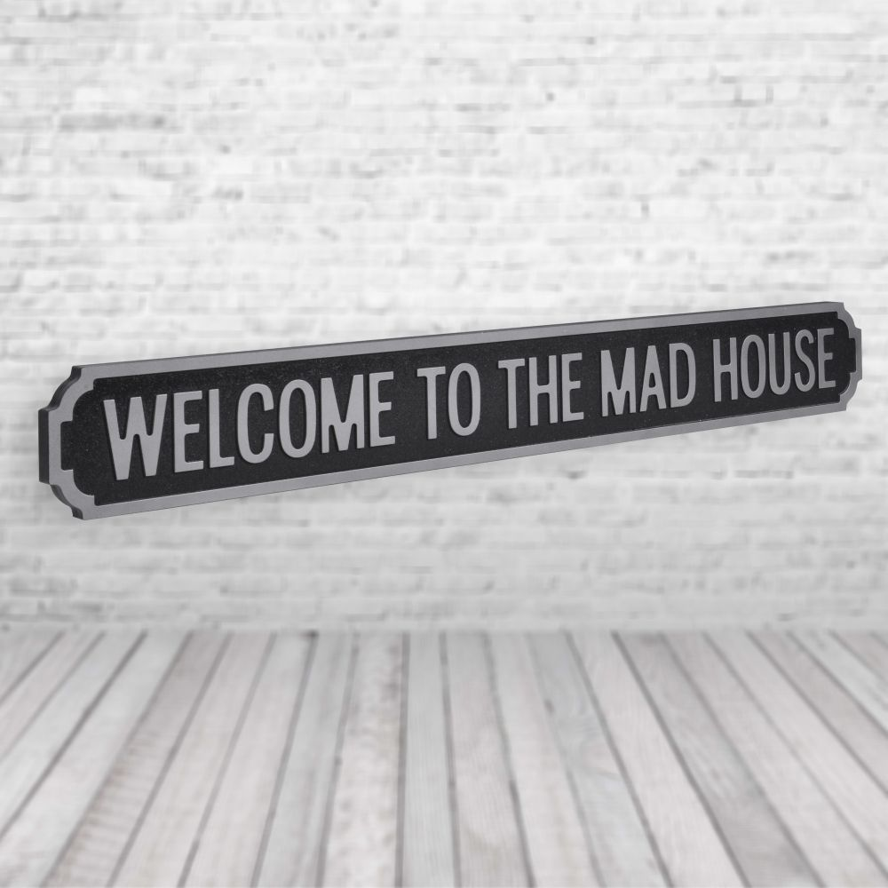 Welcome to the mad house vintage street sign black and silver pretty interi
