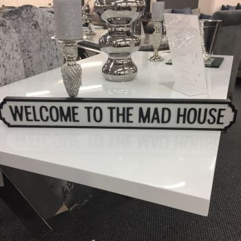 Mini Welcome To The Madhouse Vintage Street/Road Sign