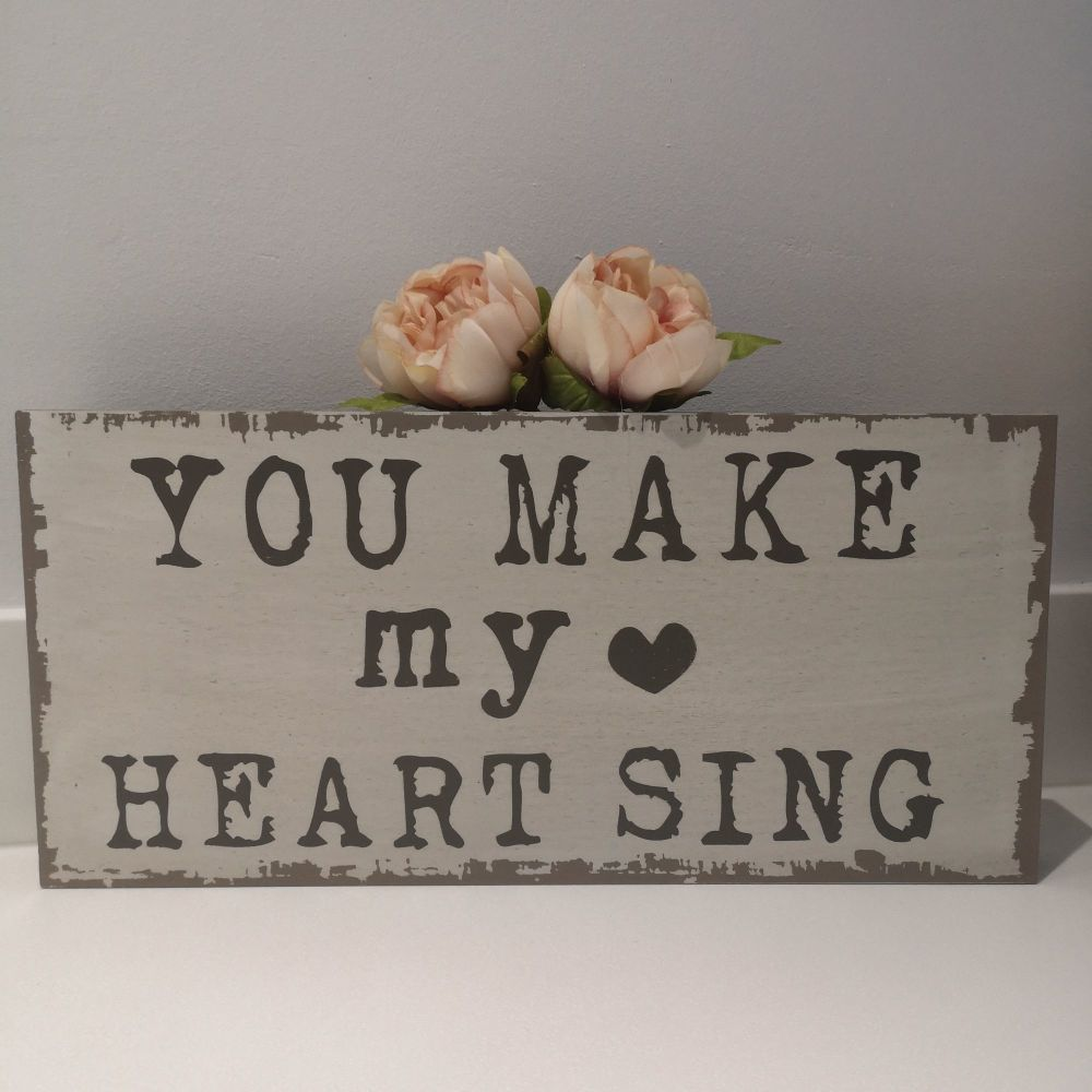 'You Make My Heart Sing' Chunky Slogan Plaque