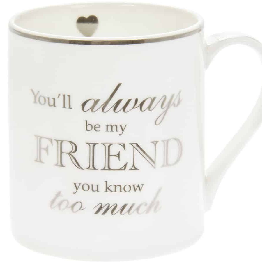 You'll Always Be My Friend Mug