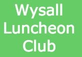 Luncheon club every at wysall