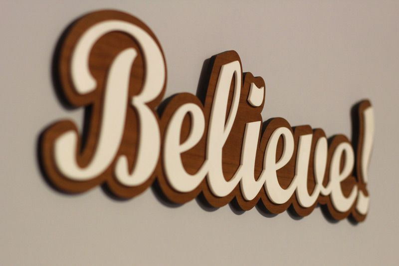 Laser Cut Believe Sign
