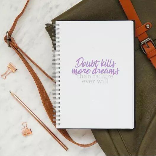 Doubt kills more dream notebook