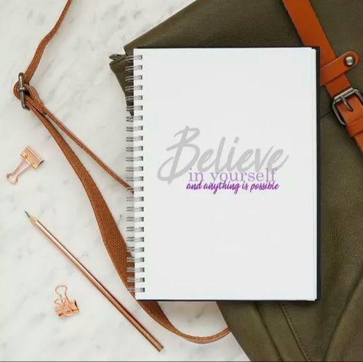 Believe in yourself notebook